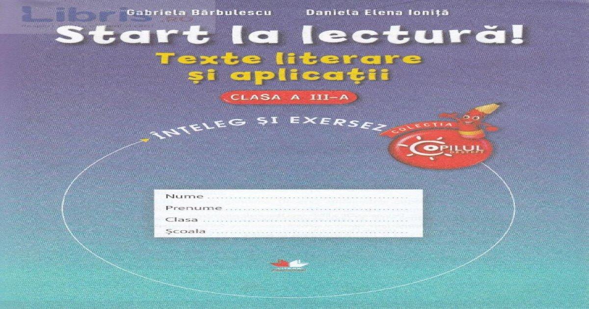 Start la lectura Texte literare si aplicatii - Clasa 3 la ...